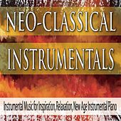 Neo-Classical Instrumentals: Instrumental Music for Inspiration, Relaxation, New Age Instrumental Piano by Robbins Island Music Group