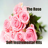 The Rose: Soft Instrumental Hits by The O'Neill Brothers Group