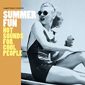 Summer Fun - Hot Sounds for Cool People by Various Artists