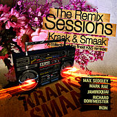 The Remix Sessions by Kraak & Smaak