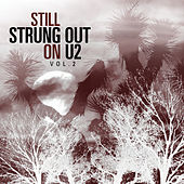 Still Strung Out on U2 Vol. 2: A String Quartet Tribute by Vitamin String Quartet