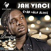 Cyah Walk Alone by Jah Vinci