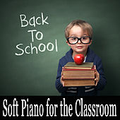 Soft Piano for the Classroom by The O'Neill Brothers Group