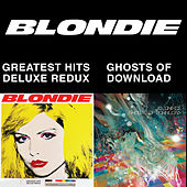 Blondie 4(0)-Ever: Greatest Hits Deluxe Redux / Ghosts Of Download by Blondie