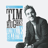 Ultimate Collection by Tim Hughes