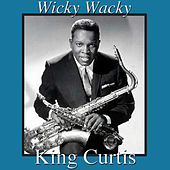 Wicky Wacky by King Curtis