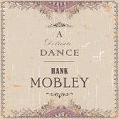 A Delicate Dance von Hank Mobley