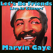 Let's Be Friends: Live in Concert by Marvin Gaye