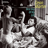 Best Day of My Life by Dean Martin