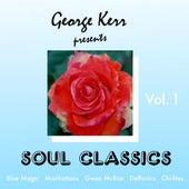 George Kerr Presents Soul Classics, Vol. 1 by Various Artists