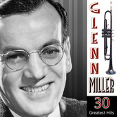 30 Greatest Hits by Glenn Miller