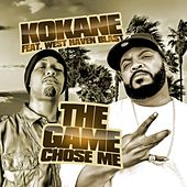 The Game Chose Me (feat. West Haven Blast) by Kokane