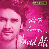 With Love... Javed Ali by Javed Ali