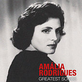 Amalia Rodrigues Greatest Songs von Amalia Rodrigues