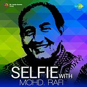 Selfie With Mohd. Rafi by Mohd. Rafi