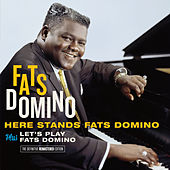 Here Stands Fats Domino + Let's Play Fats Domino (Bonus Track Version) by Fats Domino