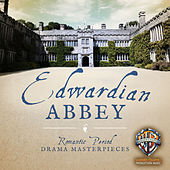 Edwardian Abbey: Romantic Period Drama Masterpieces by Hollywood Film Music Orchestra