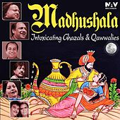 Madhushala Intoxicating Songs Ghazals and Qawwalies by Various Artists