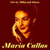 Live In Athens & Milan by Maria Callas