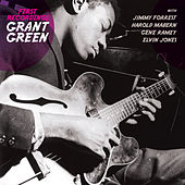 First Recordings (Bonus Track Version) by Grant Green