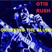 Groaning The Blues von Otis Rush