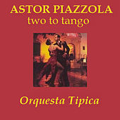 Two To Tango by Astor Piazzolla