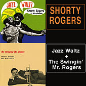 Jazz Waltz + the Swingin' Mr. Rogers by Shorty Rogers