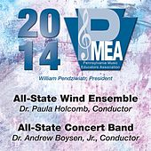 2014 Pennsylvania Music Educators Association (PMEA): All-State Wind Ensemble & All-State Concert Band by Various Artists