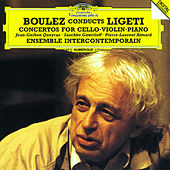 Ligeti: Cello Concerto; Violin Concerto; Piano Concerto by Various Artists