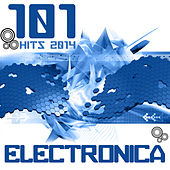 Electronica 101 Electronica Hits 2014 by Various Artists