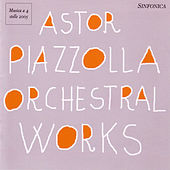 Astor Piazzolla - Orchestral Works by Astor Piazzolla