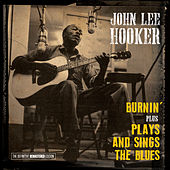 Burnin' + Plays and Sings the Blues (Bonus Track Version) by John Lee Hooker