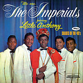 We Are the Imperials + Shades of the 40's (Bonus Track Version) by Little Anthony and the Imperials