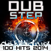 Dubstep 100 Dubstep Hits 2014 by Various Artists