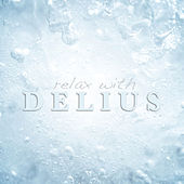 Relax With Delius by Various Artists (2) blocked