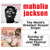 The World's Greatest Gospel Singer + Sunday at Newport Jazz Festival 1958 by Mahalia Jackson