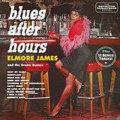 Blues After Hours (Bonus Track Version) by Elmore James