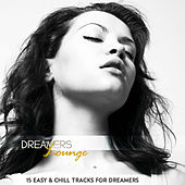 Dreamers Lounge (15 Easy & Chill Tracks for Dreamers) by Various Artists