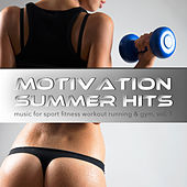 Motivation Summer Hits - Music for Sport Fitness Workout Running & Gym, Vol. 1 by Various Artists