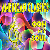 American Classics, Ooh My Soul by Various Artists