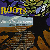 Roots (feat. Ben Webster) [Bonus Track Version] by Jimmy Witherspoon