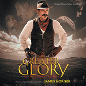 For Greater Glory: The True Story Of Cristiada by James Horner