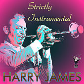 Strictly Instrumental by Harry James