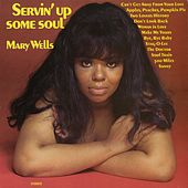 Servin' Up Some Soul by Mary Wells