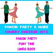 Dancin' Party & More Chubby Checker Hits by Chubby Checker