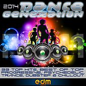 Dance Generation 2014 - 33 Top Hits, Best of Top Progressive, Psychedelic Trance, Dubstep & Chillout by Various Artists