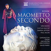 Rossini: Maometto Secondo by Various Artists