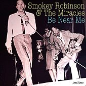 Be Near Me by Smokey Robinson