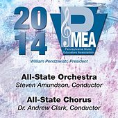 2014 Pennsylvania Music Educators Association (PMEA): All-State Orchestra & All-State Chorus [Live] by Various Artists