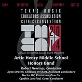 2014 Texas Music Educators Association (TMEA): Artie Henry Middle School Honors Band by Various Artists
